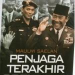 Maulwi Saelan; Penjaga Terakhir Soekarno