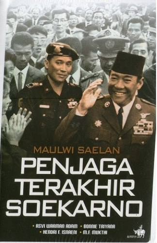 Buku Maulwi Saelan; Penjaga Terakhir Soekarno