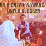Teknik Dasar Wawancara Buat Blogger