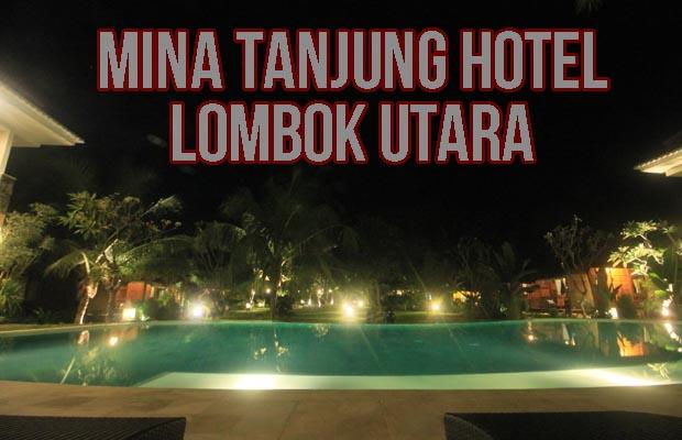 Hotel Mina Tanjung, Tempat Pas Buat Menyepi