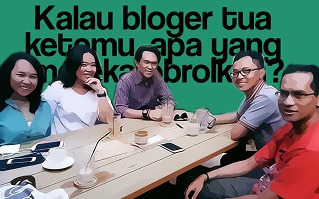 Kalau Bloger Lawas Kopdar, Apa Yang Mereka Obrolkan?
